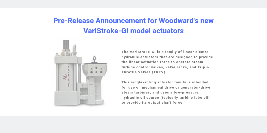 Announcement for Woodward's new VariStroke-GI model actuators